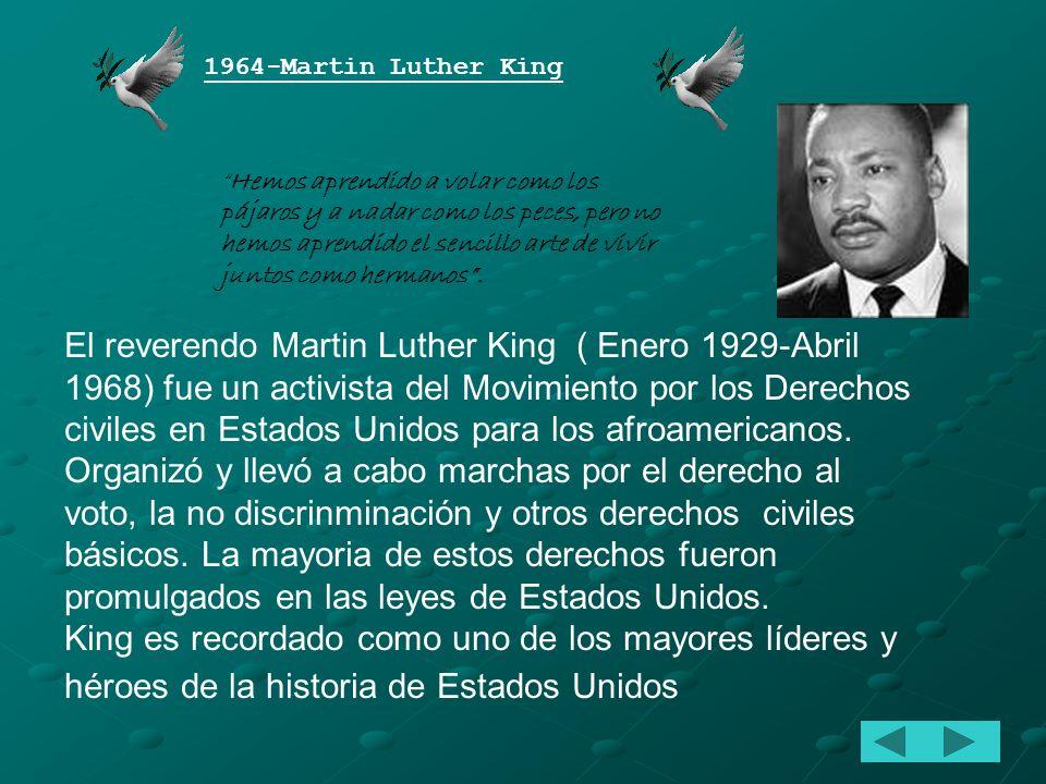 1964-Martin Luther King 1965- Unicef 1979- Madre Teresa de Calcuta 1992- Rigoberta Menchú 1999-Médicos sin Fronteras 2006-Muhammad Yunus y Banco Grame