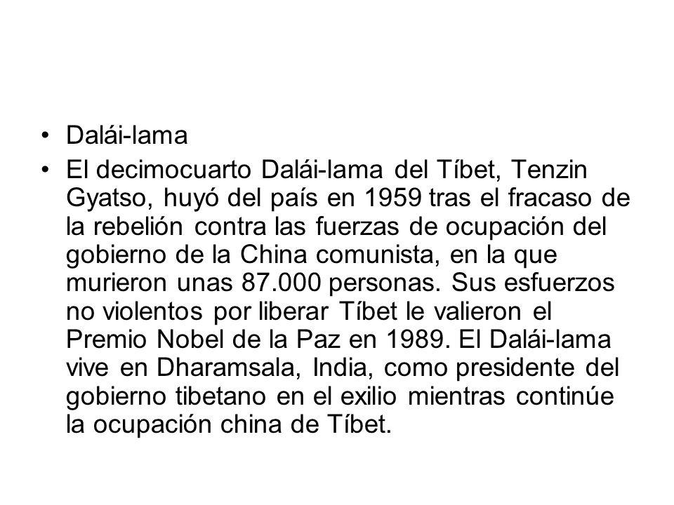 Dalái-lama El decimocuarto Dalái-lama del Tíbet, Tenzin Gyatso, huyó del país en 1959 tras el fracaso de la rebelión contra las fuerzas de ocupación del gobierno de la China comunista, en la que murieron unas 87.000 personas.
