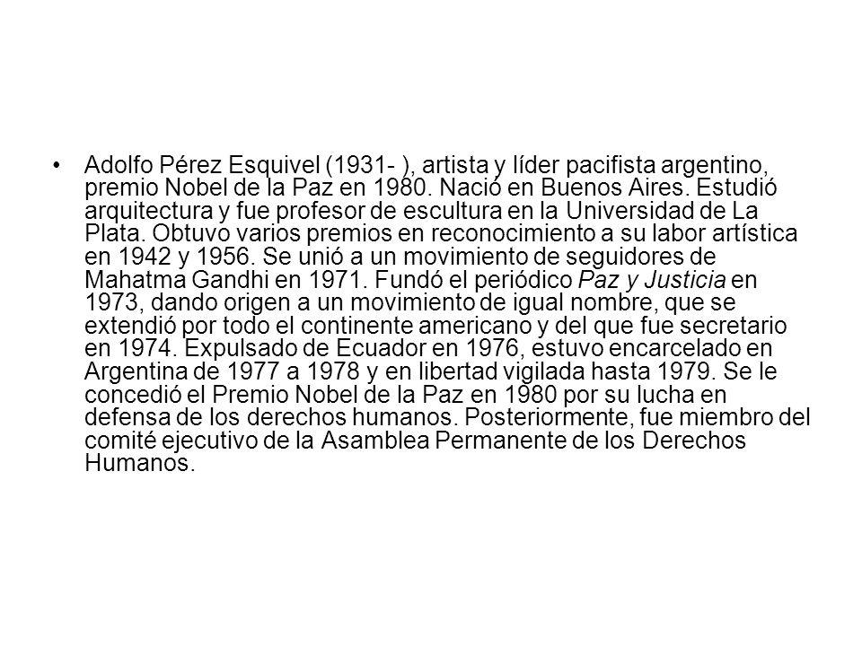 Adolfo Pérez Esquivel (1931- ), artista y líder pacifista argentino, premio Nobel de la Paz en 1980.