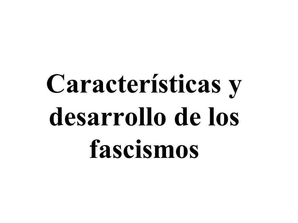 Características y desarrollo de los fascismos