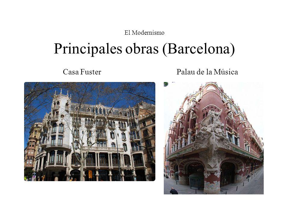 El Modernismo Principales obras (Barcelona) Casa Fuster Palau de la Música