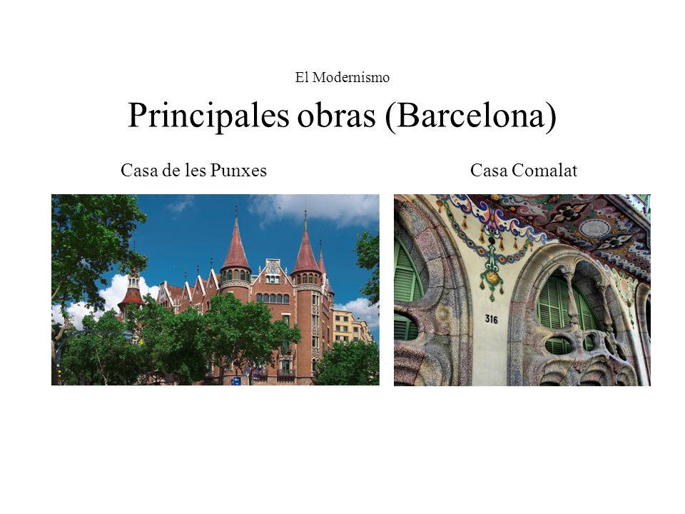 El Modernismo Principales obras (Barcelona) Casa de les Punxes Casa Comalat