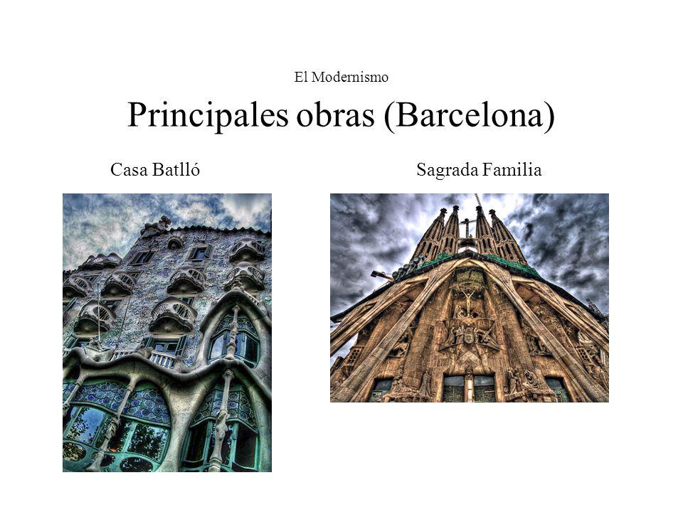 El Modernismo Principales obras (Barcelona) Casa Batlló Sagrada Familia