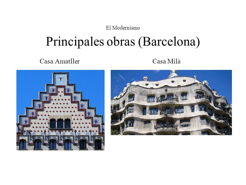 El Modernismo Principales obras (Barcelona) Casa Amatller Casa Milà