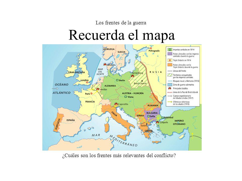 Los frentes de la guerra Recuerda el mapa ¿Cuáles son los frentes más relevantes del conflicto?