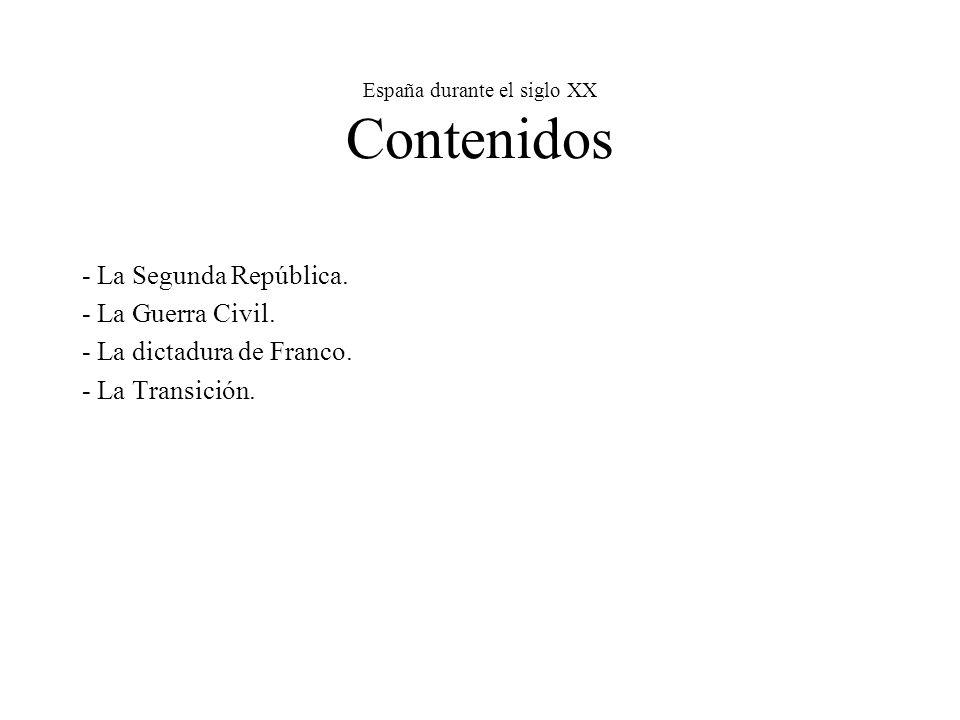 España durante el siglo XX Contenidos - La Segunda República.