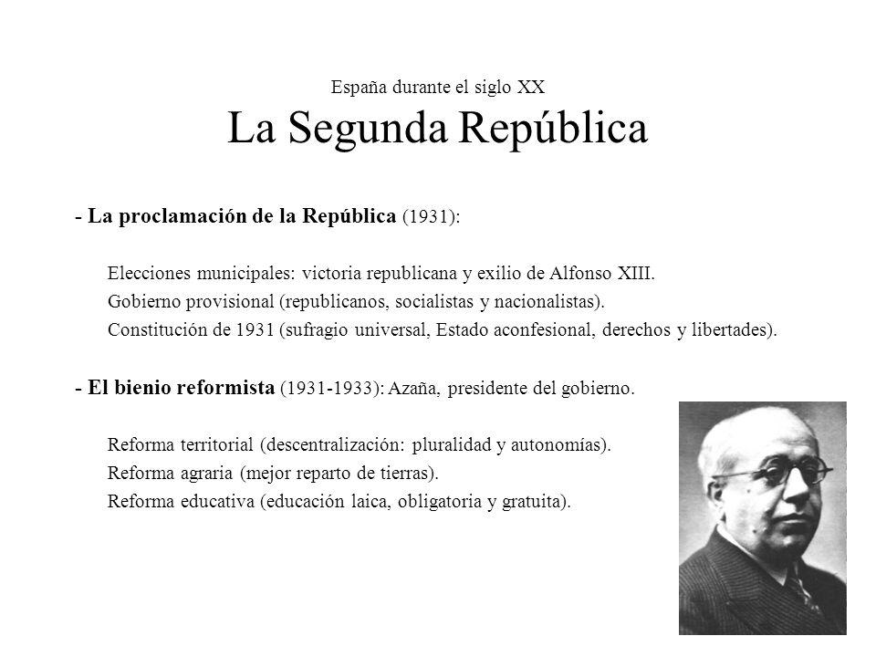 España durante el siglo XX La Segunda República - La proclamación de la República (1931): Elecciones municipales: victoria republicana y exilio de Alfonso XIII.