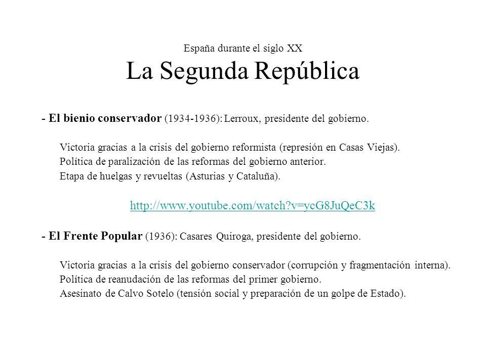 España durante el siglo XX La Segunda República - El bienio conservador (1934-1936): Lerroux, presidente del gobierno.
