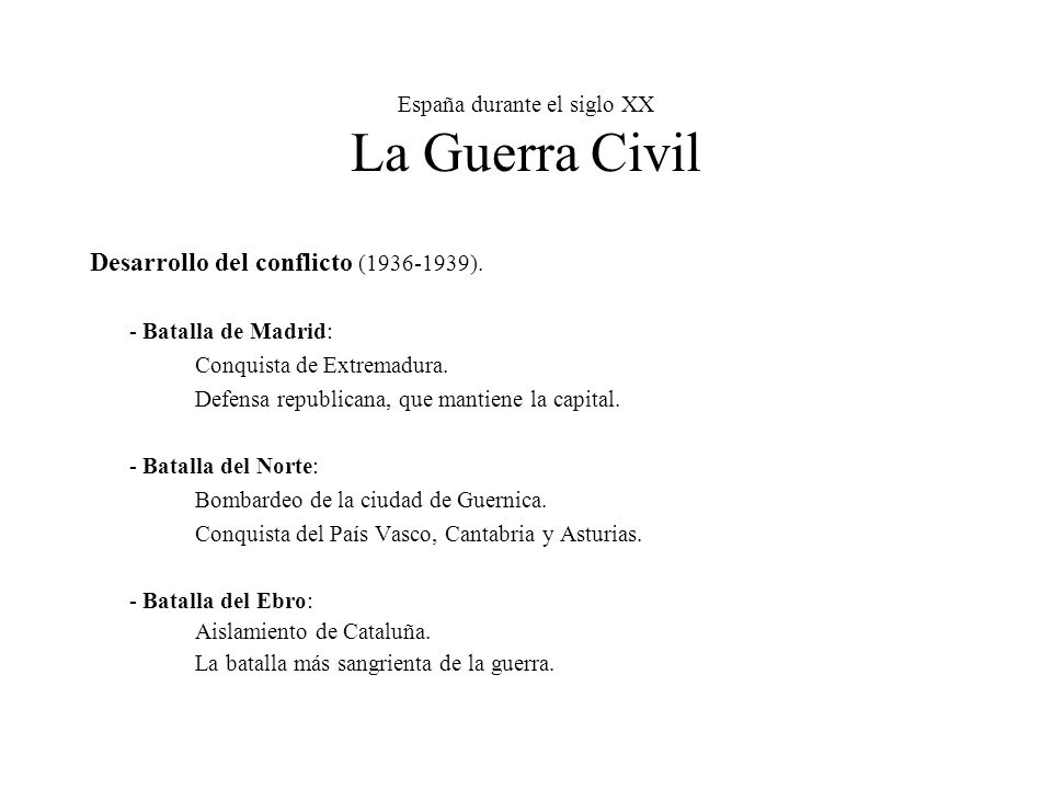 España durante el siglo XX La Guerra Civil Desarrollo del conflicto (1936-1939).