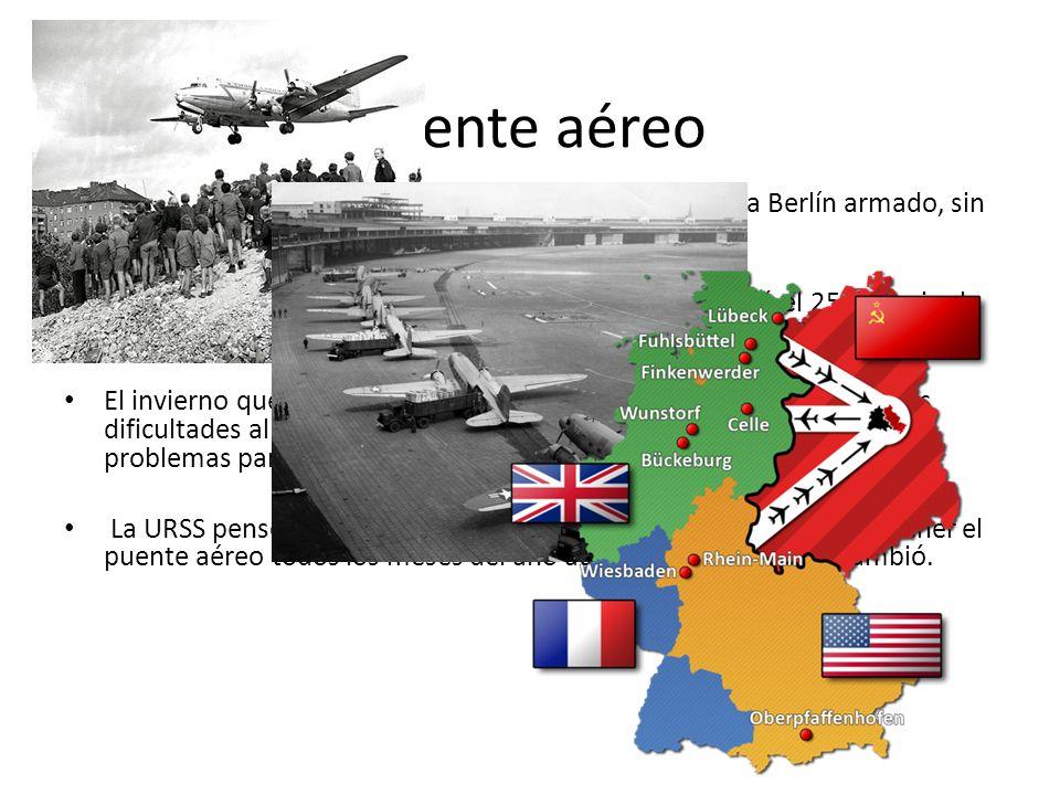 Puente aéreo Los aliados occidentales tenían un plan que era llegar a Berlín armado, sin embargo no funcionó. Este puente aéreo llamado Luftbrücke de