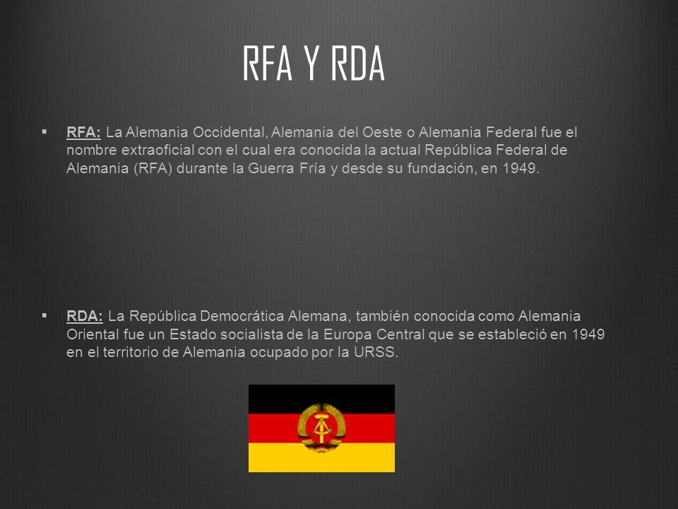 RFA Y RDA RFA: La Alemania Occidental, Alemania del Oeste o Alemania Federal fue el nombre extraoficial con el cual era conocida la actual República F