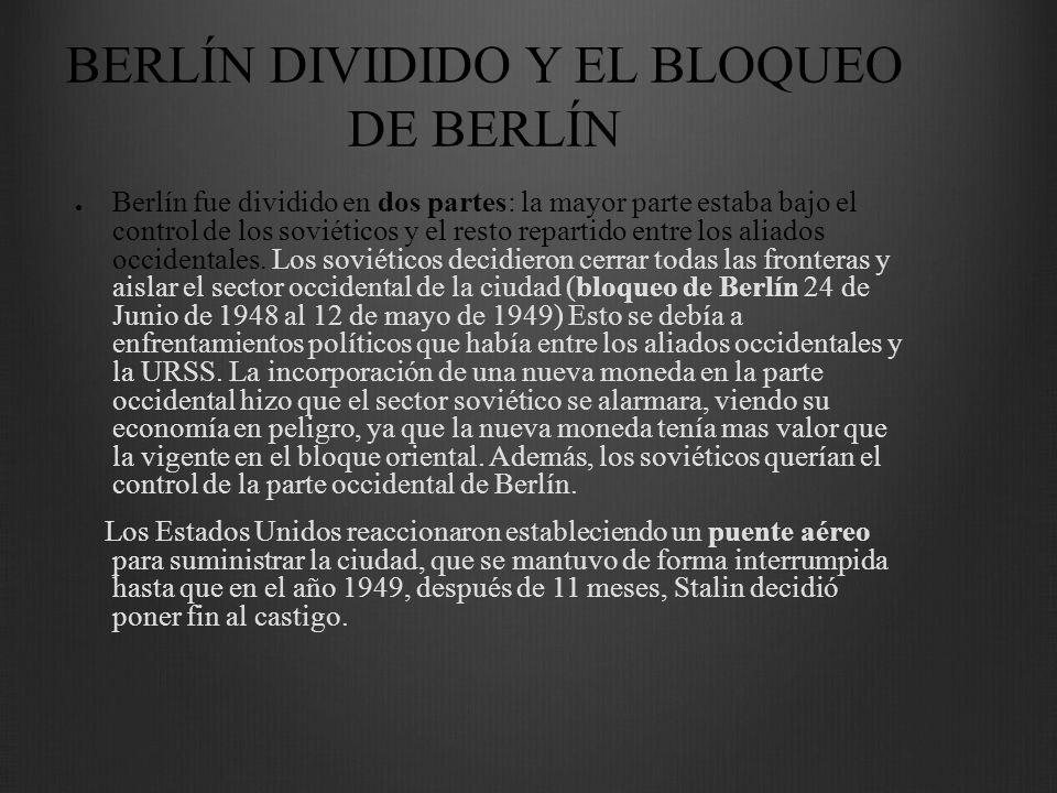 Berlín fue dividido en dos partes: la mayor parte estaba bajo el control de los soviéticos y el resto repartido entre los aliados occidentales. Los so