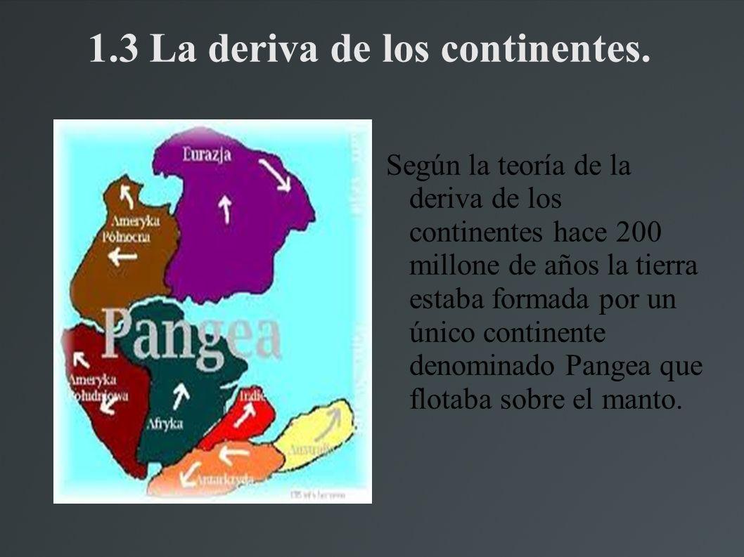 1.3 La deriva de los continentes.