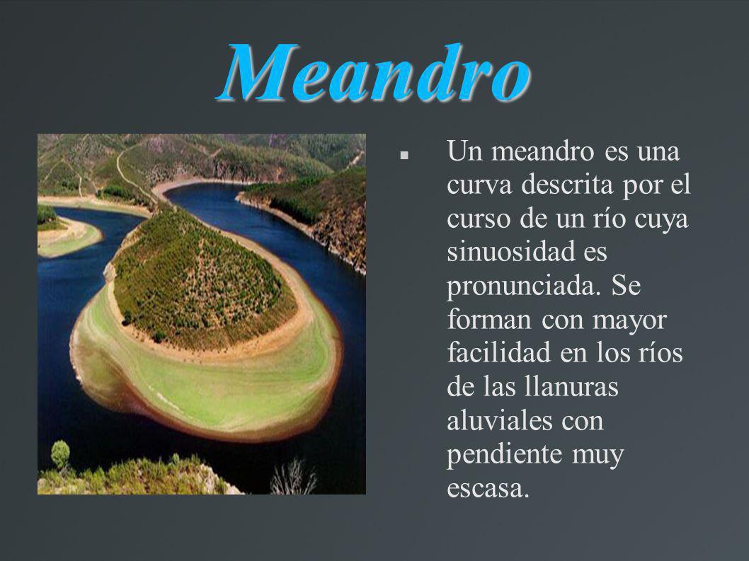Meandro Un meandro es una curva descrita por el curso de un río cuya sinuosidad es pronunciada. Se forman con mayor facilidad en los ríos de las llanu
