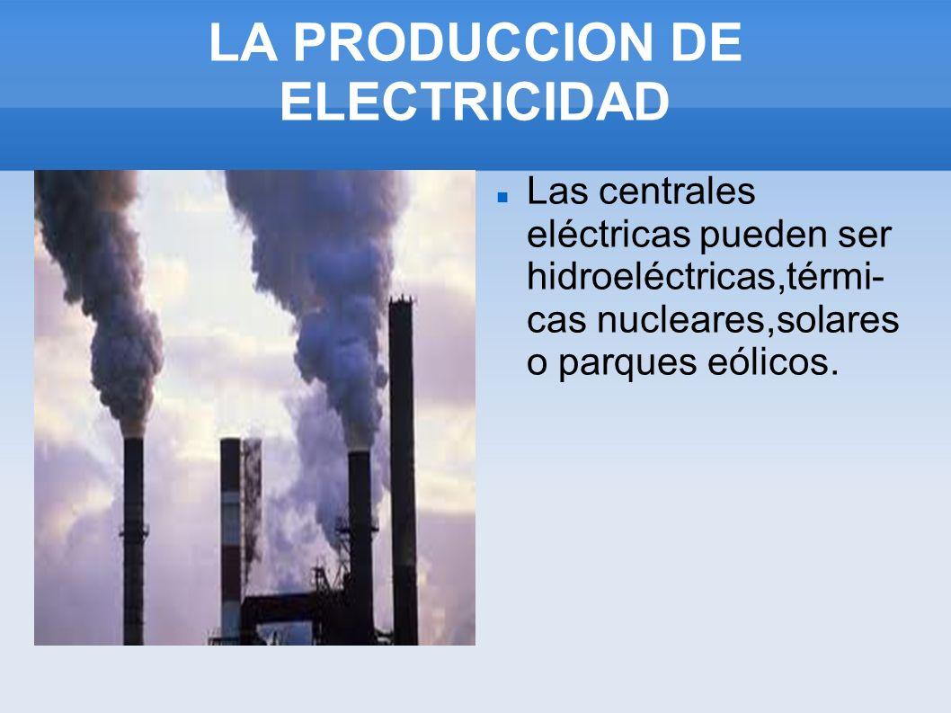 TRANSPORTAR LA ELCTRICIDAD La electricidad producida en una central eléctrica se transporta mediante la red eléctrica hasta las zonas en las que se va a utilizar.