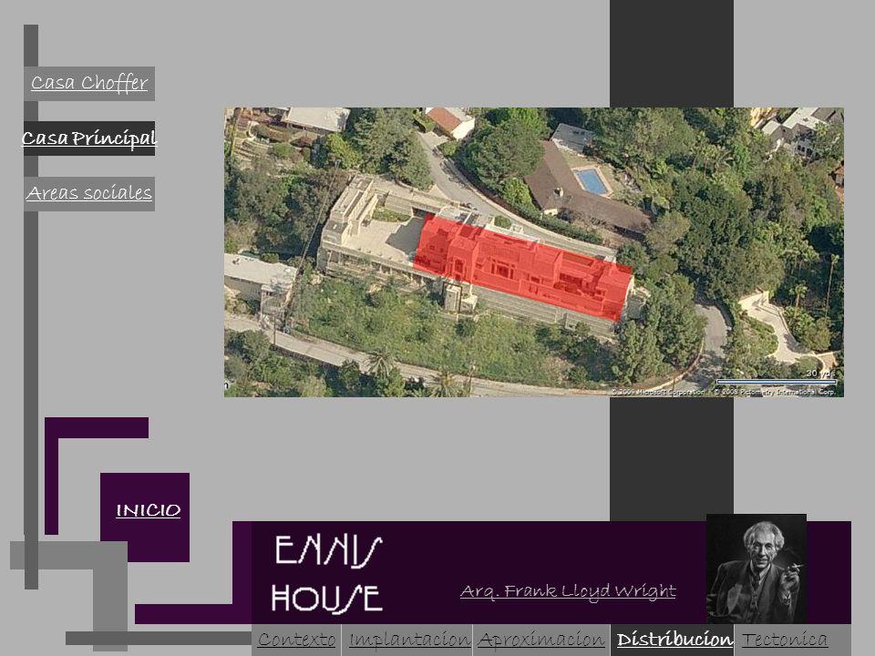 INICIO ContextoImplantacion DistribucionAproximacion Casa Principal Casa Choffer Areas sociales Arq. Frank Lloyd Wright Tectonica