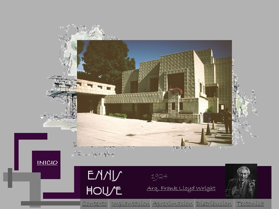 Arq. Frank Lloyd Wright ContextoImplantacionTectonicaAproximacion INICIO 1924 Distribucion