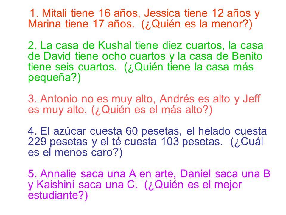 1. Mitali tiene 16 años, Jessica tiene 12 años y Marina tiene 17 años.