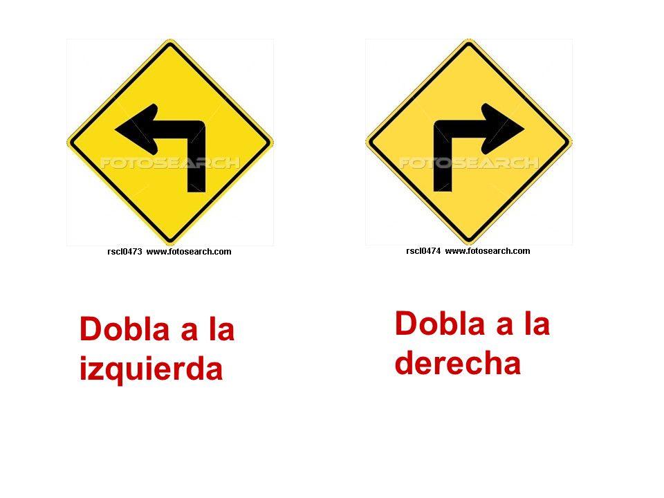 Dobla a la derecha Dobla a la izquierda
