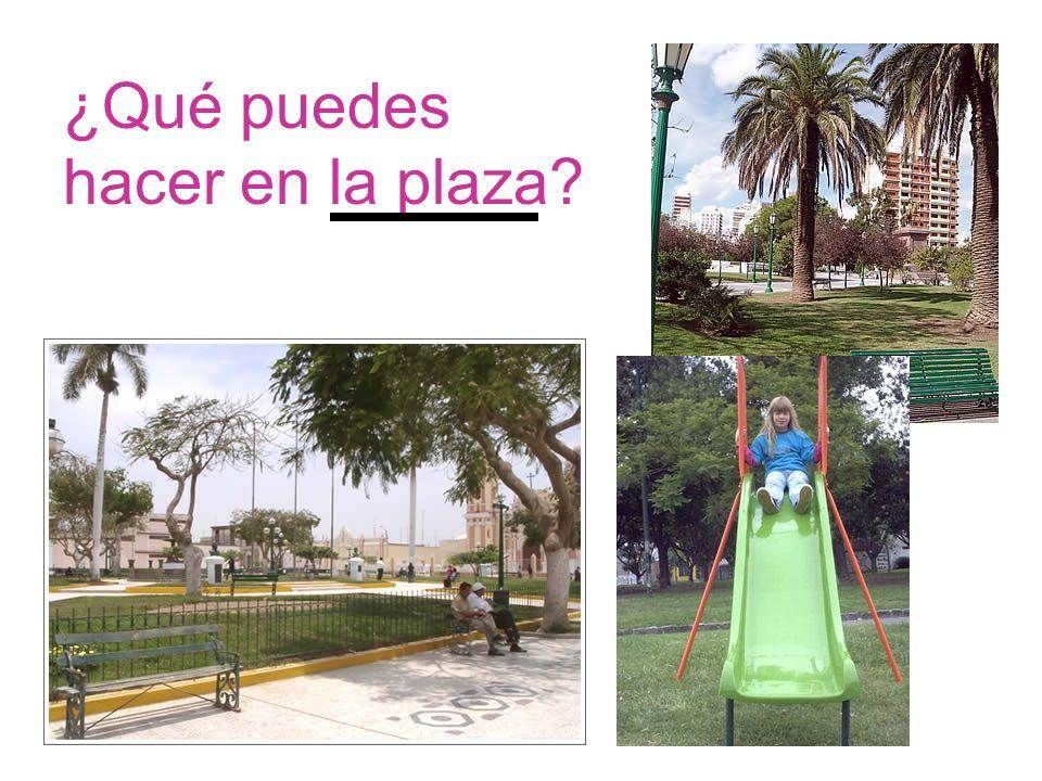 ¿Qué puedes hacer en la plaza?