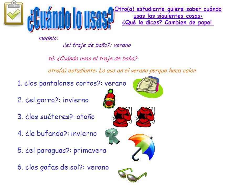 Otro(a) estudiante quiere saber cuándo usas las siguientes cosas: ¿Qué le dices.