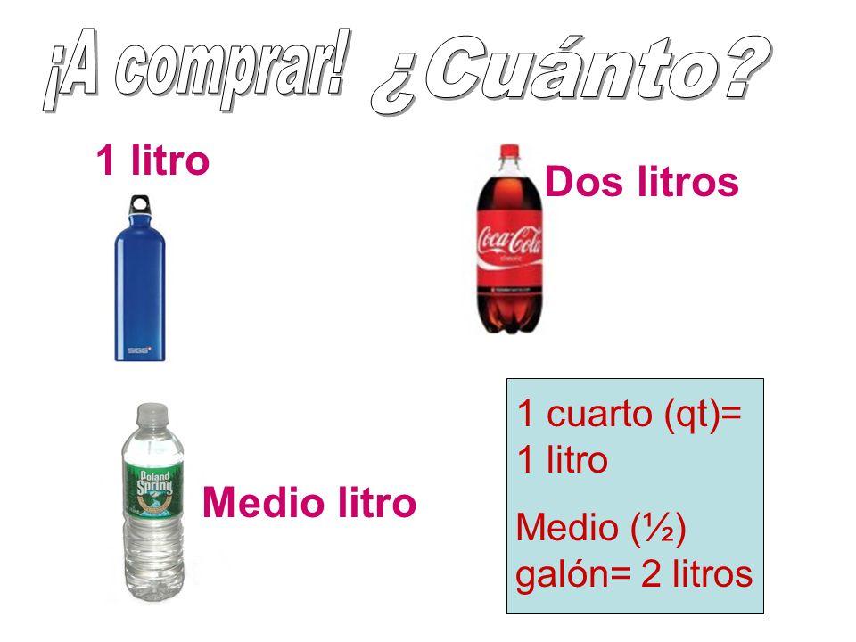 1 litro Dos litros Medio litro 1 cuarto (qt)= 1 litro Medio (½) galón= 2 litros