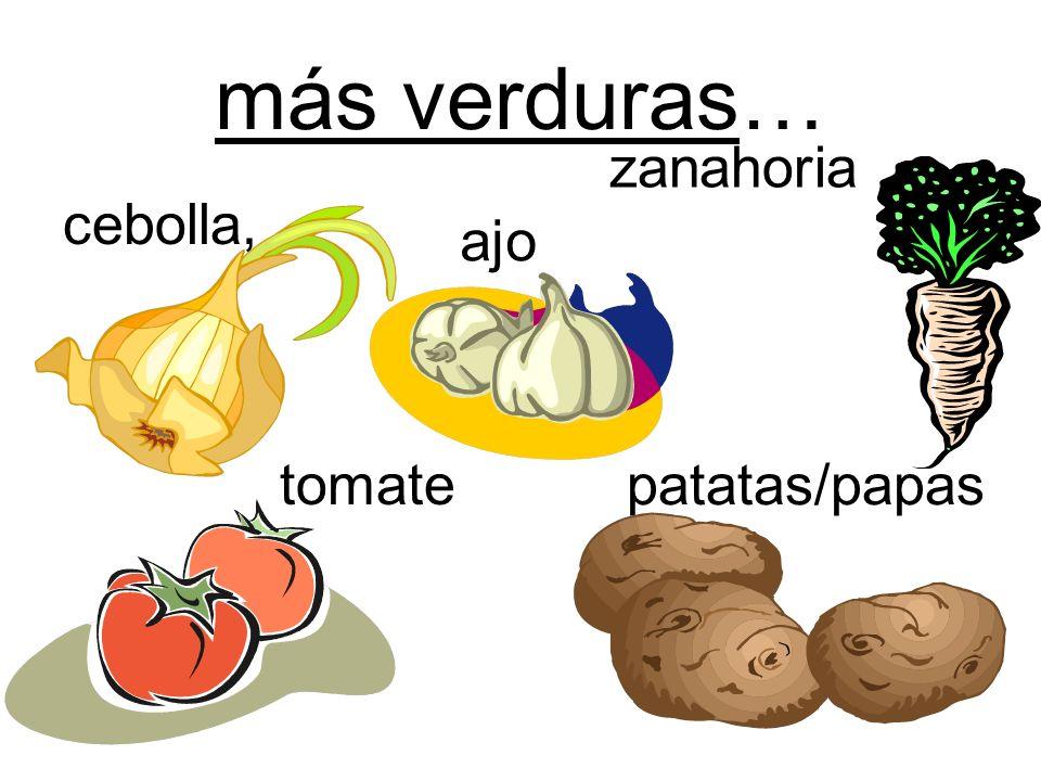 más verduras… cebolla, tomate zanahoria patatas/papas ajo
