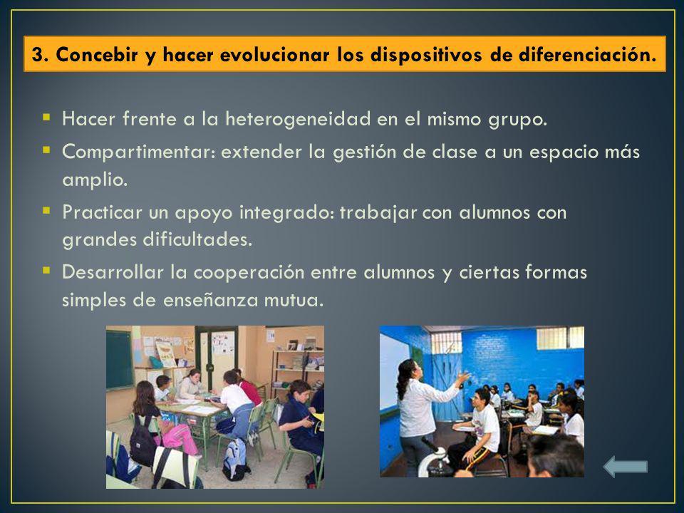 Hacer frente a la heterogeneidad en el mismo grupo. Compartimentar: extender la gestión de clase a un espacio más amplio. Practicar un apoyo integrado