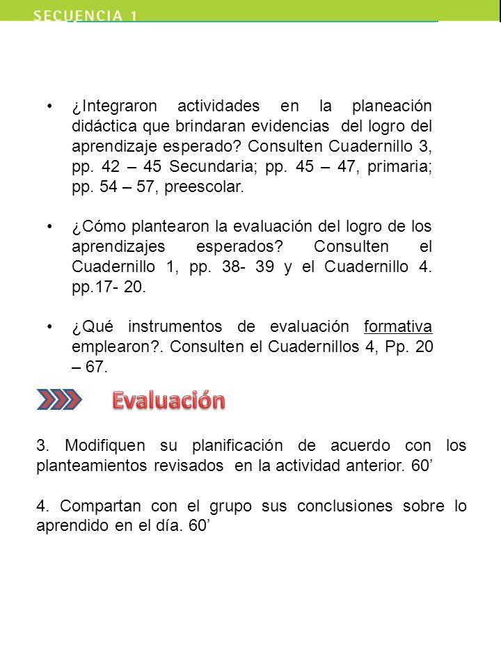 ¿Integraron actividades en la planeación didáctica que brindaran evidencias del logro del aprendizaje esperado? Consulten Cuadernillo 3, pp. 42 – 45 S