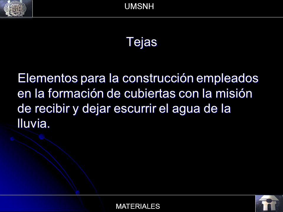 Tejas Elementos para la construcción empleados en la formación de cubiertas con la misión de recibir y dejar escurrir el agua de la lluvia. UMSNH MATE
