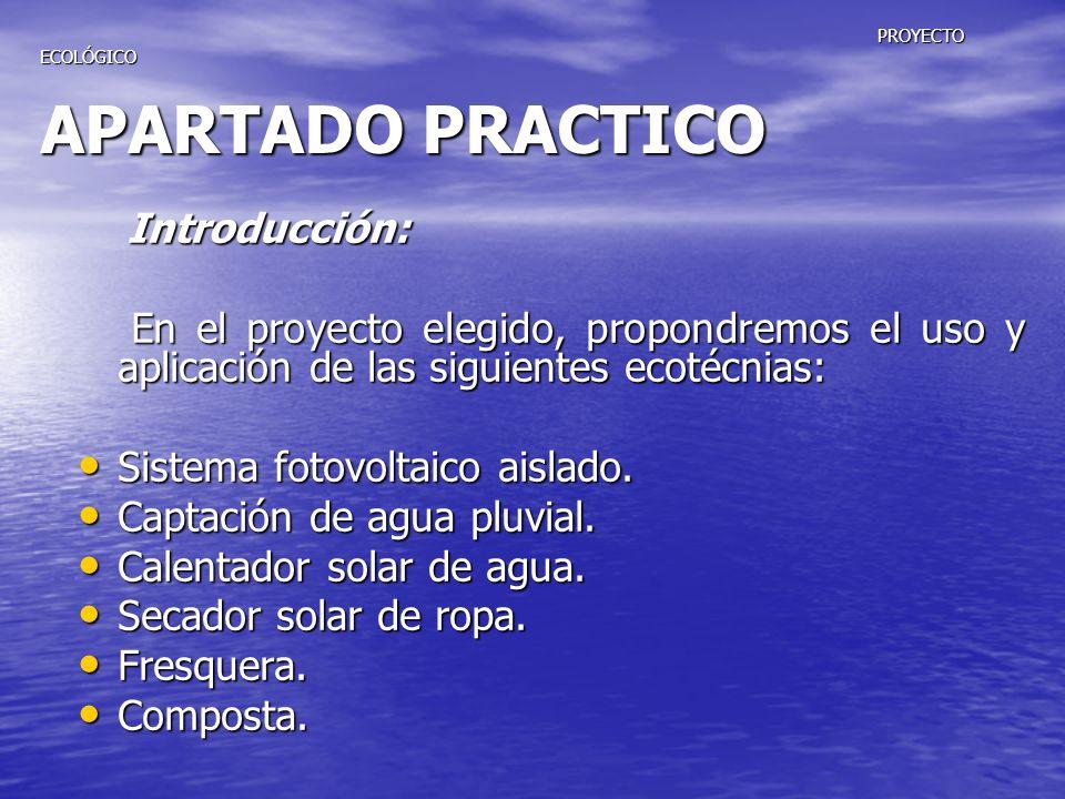 PROYECTO ECOLÓGICO APARTADO PRACTICO PROYECTO ECOLÓGICO APARTADO PRACTICO Introducción: Introducción: En el proyecto elegido, propondremos el uso y ap
