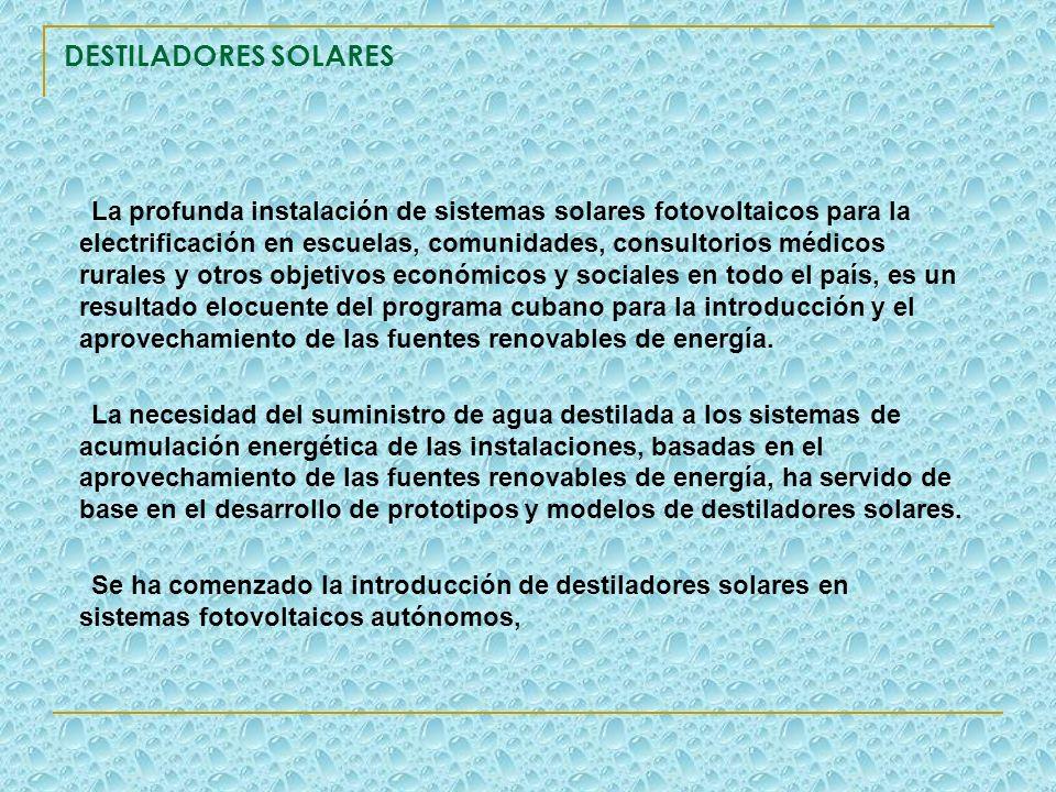 DESTILADORES SOLARES La profunda instalación de sistemas solares fotovoltaicos para la electrificación en escuelas, comunidades, consultorios médicos