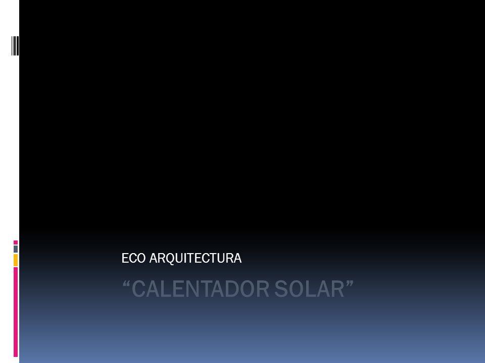 ECO ARQUITECTURA CALENTADOR SOLAR