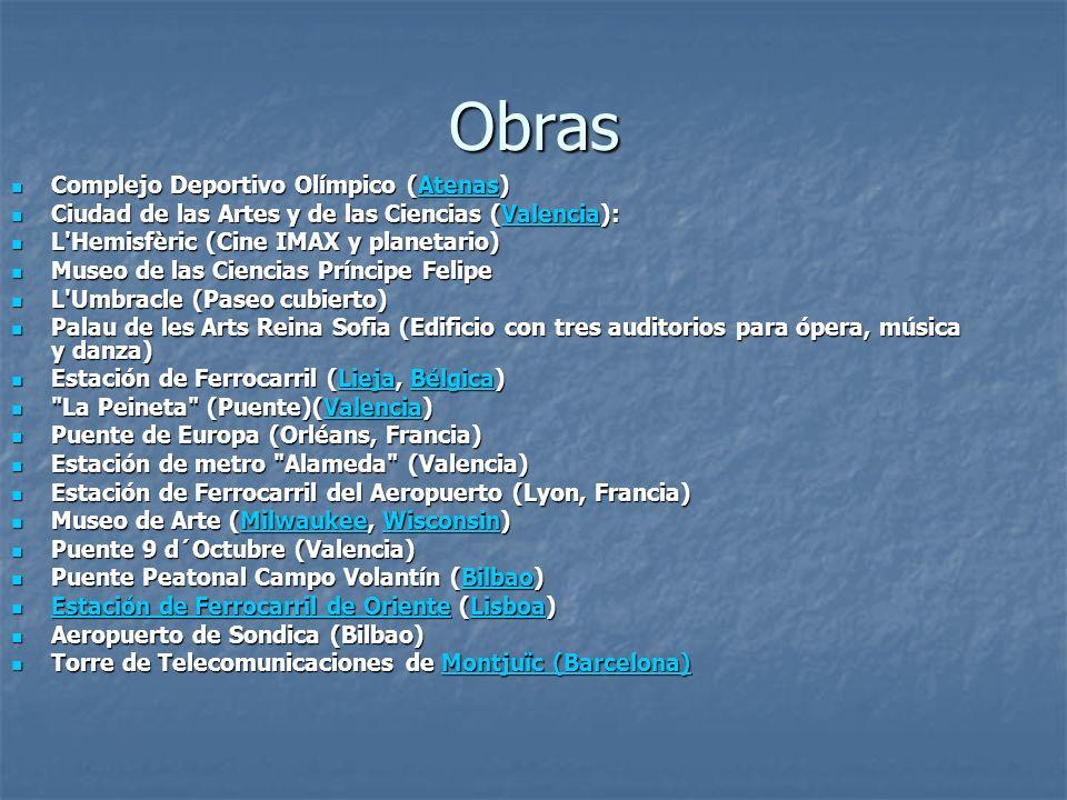 Obras Complejo Deportivo Olímpico (Atenas) Complejo Deportivo Olímpico (Atenas)Atenas Ciudad de las Artes y de las Ciencias (Valencia): Ciudad de las