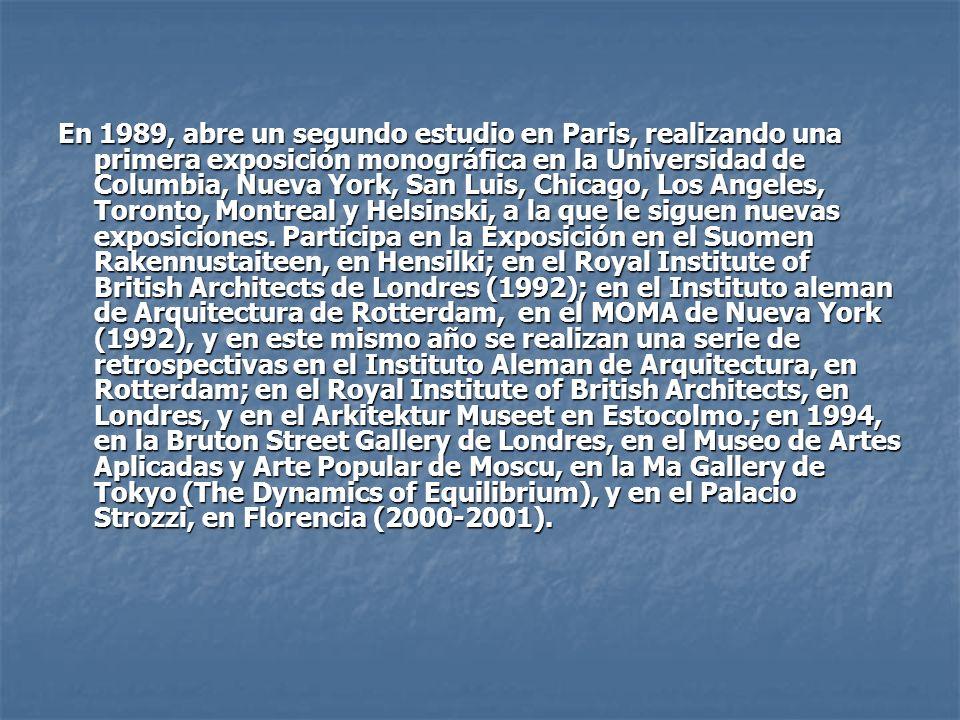 En 1989, abre un segundo estudio en Paris, realizando una primera exposición monográfica en la Universidad de Columbia, Nueva York, San Luis, Chicago,