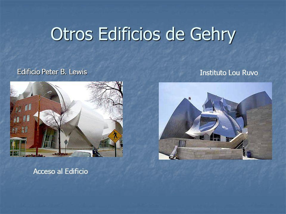Otros Edificios de Gehry Edificio Peter B. Lewis Acceso al Edificio Instituto Lou Ruvo