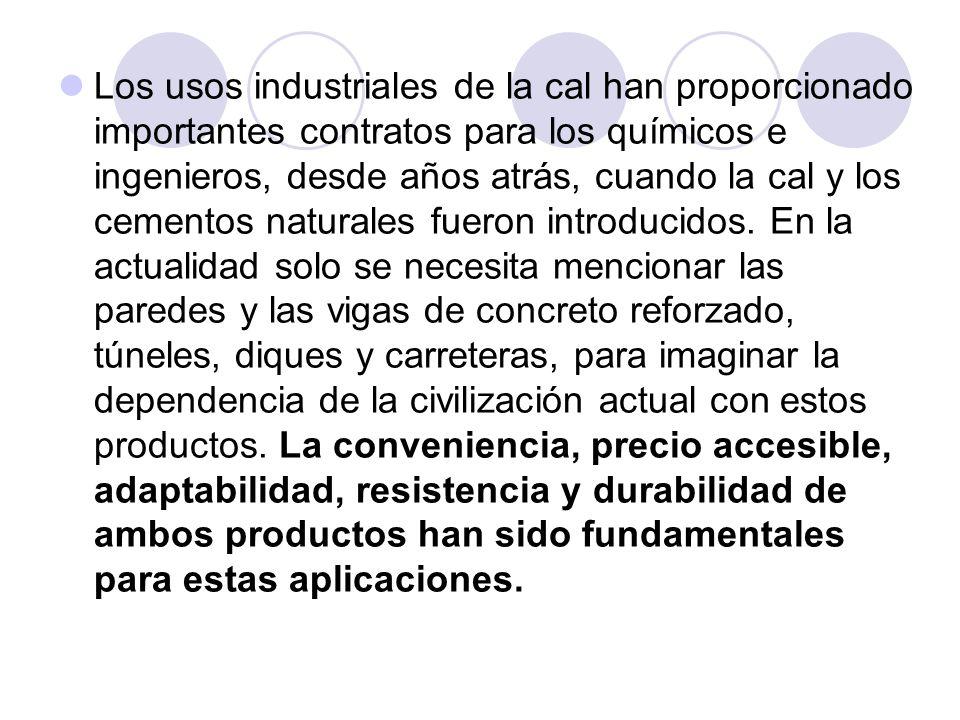 Los usos industriales de la cal han proporcionado importantes contratos para los químicos e ingenieros, desde años atrás, cuando la cal y los cementos