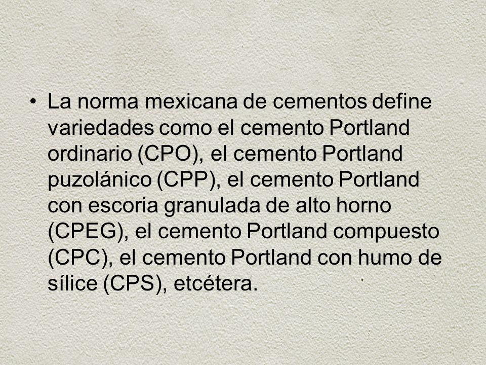 La norma mexicana de cementos define variedades como el cemento Portland ordinario (CPO), el cemento Portland puzolánico (CPP), el cemento Portland co