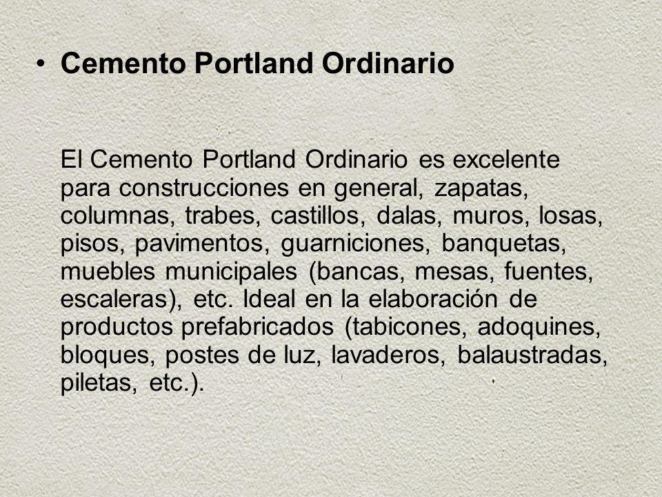 Cemento Portland Ordinario El Cemento Portland Ordinario es excelente para construcciones en general, zapatas, columnas, trabes, castillos, dalas, mur