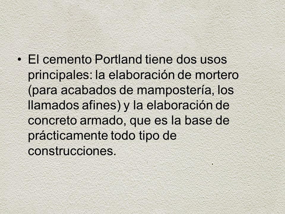 El cemento Portland tiene dos usos principales: la elaboración de mortero (para acabados de mampostería, los llamados afines) y la elaboración de conc