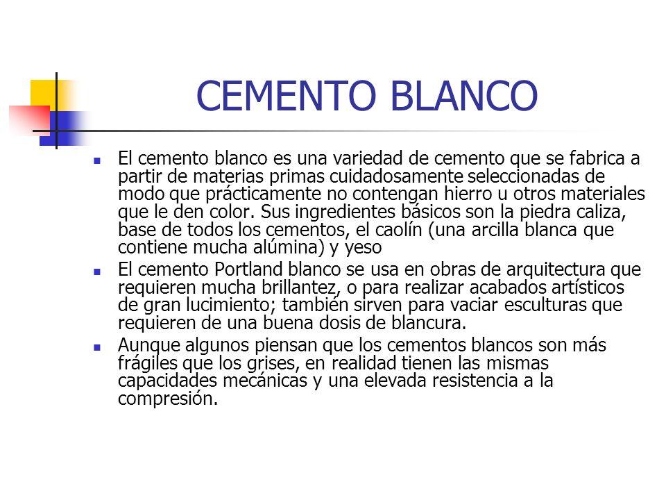 CEMENTO BLANCO El cemento blanco es una variedad de cemento que se fabrica a partir de materias primas cuidadosamente seleccionadas de modo que prácti