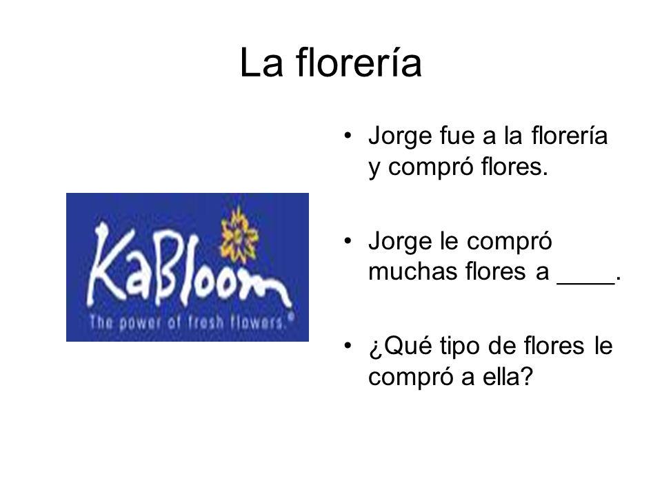 La florería Jorge fue a la florería y compró flores.