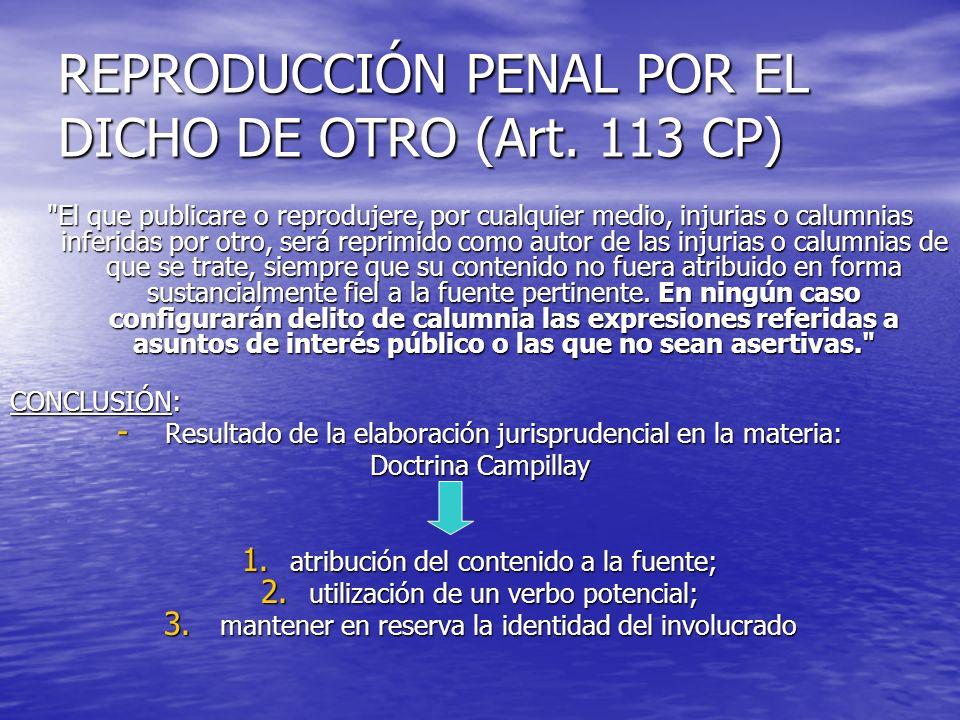 REPRODUCCIÓN PENAL POR EL DICHO DE OTRO (Art. 113 CP)