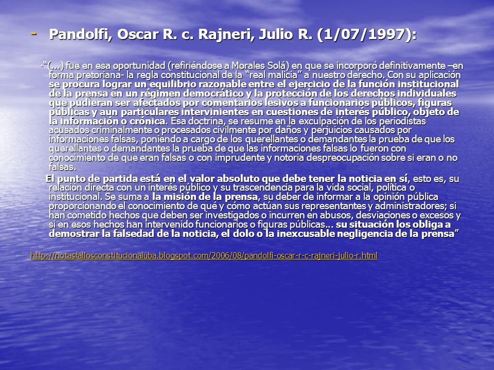 - Pandolfi, Oscar R. c. Rajneri, Julio R. (1/07/1997): (...) fue en esa oportunidad (refiriéndose a Morales Solá) en que se incorporó definitivamente