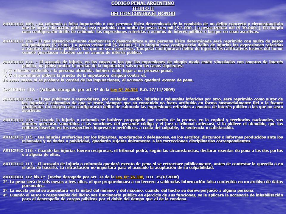 CÓDIGO PENAL ARGENTINO TITULO II DELITOS CONTRA EL HONOR ARTICULO 109. - La calumnia o falsa imputación a una persona física determinada de la comisió