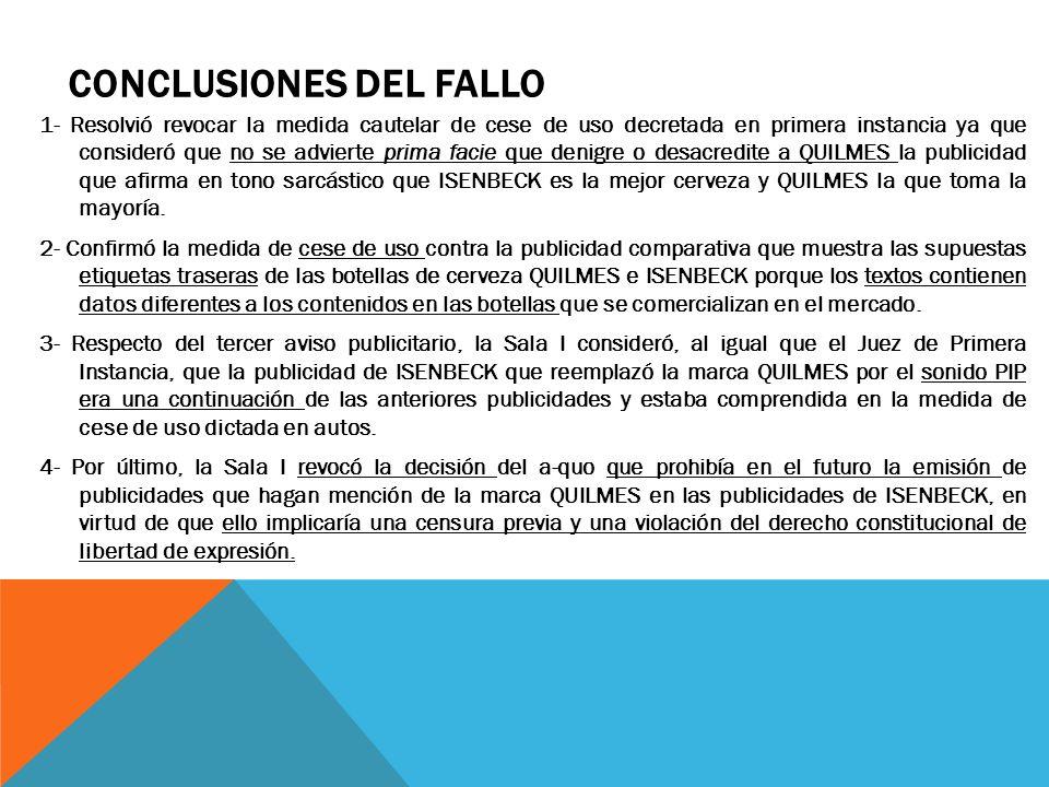 CONCLUSIONES DEL FALLO 1- Resolvió revocar la medida cautelar de cese de uso decretada en primera instancia ya que consideró que no se advierte prima