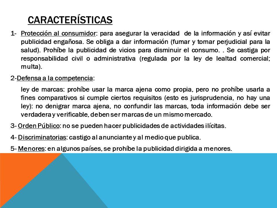 CARACTERÍSTICAS 1- Protección al consumidor: para asegurar la veracidad de la información y así evitar publicidad engañosa. Se obliga a dar informació