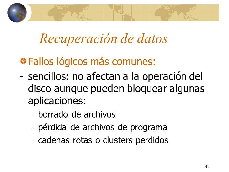 40 Recuperación de datos Fallos lógicos más comunes: -sencillos: no afectan a la operación del disco aunque pueden bloquear algunas aplicaciones: - bo