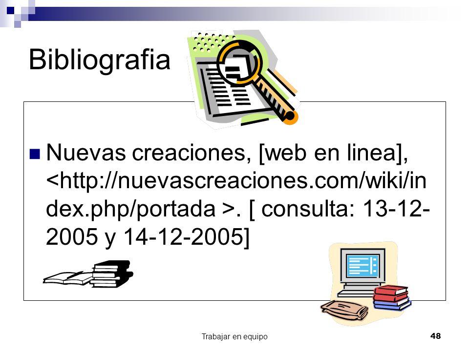 Trabajar en equipo48 Bibliografia Nuevas creaciones, [web en linea],. [ consulta: 13-12- 2005 y 14-12-2005]