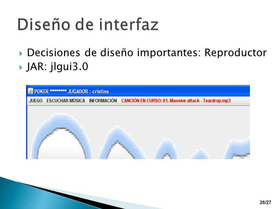 Decisiones de diseño importantes: Reproductor JAR: jlgui3.0 26/27